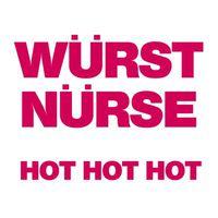 Würst Nürse - Hot Hot Hot EP