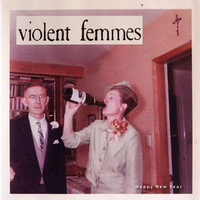 Violent Femmes - Happy New Year EP
