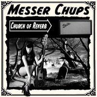 Messer Chups - Church of Reverb