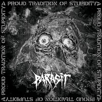 Parasit - A Proud Tradition of Stupidity - 2016