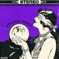 Strange Broue - Seance: The Satanic Sounds of Strange Broue