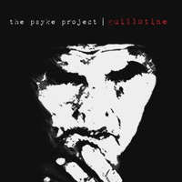 The Psyke Project - Guillotine - 2013 (poszt-metál-sludge-noise-hardcore)