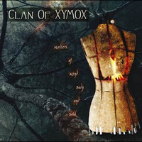 Clan Of Xymox - Matters Of The Mind, Body And Soul
