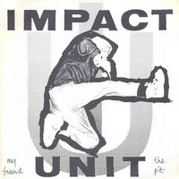 Impact Unit - My Friend the Pit EP