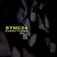 Sync24 - Everything Will Be OK EP