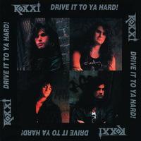 Roxxi - Drive it to ya Hard! - 1990