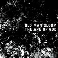 Old Man Gloom - The Ape of God - 2014