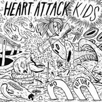 Heart Attack Kids - No Future