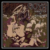 Goya - Harvester of Bongloads