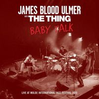 James Blood Ulmer & The Thing - Baby Talk