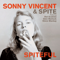 Sonny Vincent & Spite - Spiteful