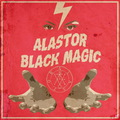 Alastor - Black Magic / Blood on Satan's Claw - 2017