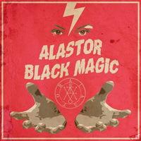 Alastor - Black Magic / Blood on Satan's Claw - 2017