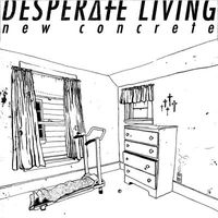 Desperate Living - New Concrete EP