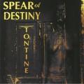 Spear Of Destiny - Tontine