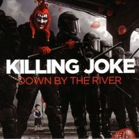 Killing Joke - Down By the River