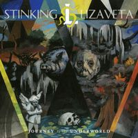 Stinking Lizaveta - Journey to the Underworld