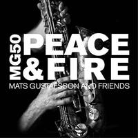 Mats Gustafsson And Friends - MG50: Peace & Fire