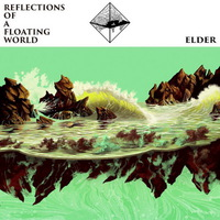 Elder - Reflections of A Floating World - 2017