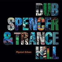 Dub Spencer & Trance Hill - Physical Echoes