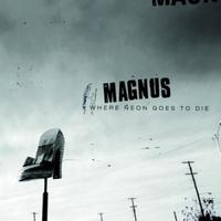 Magnus - Where Neon Goes To Die 2014