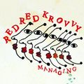 Red Red Krovvy - Managing