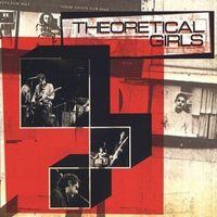 Theoretical Girls - Theoretical Girls 1978-1981