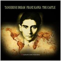 Tangerine Dream - Franz Kafka-The Castle