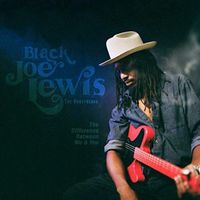 Black Joe Lewis & The Honeybears - The Difference Between Me & You
