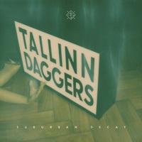 Tallinn Daggers - Suburban Decay 2015
