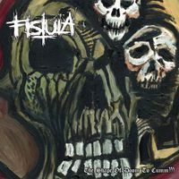 Fistula - The Shape of Doom to Cumm)))