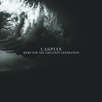 Caspian - Hymn for the Greatest Generation (EP)