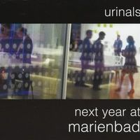Urinals - Next Year At Marienbad