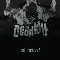Deadkill - No, Never!