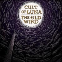 Cult of Luna / The Old Wind - Råångest - split - 2016