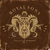 Royal Sons - Praise & Warships