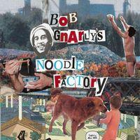 Uncle Jesus - Bob Gnarly's Noodle Factory