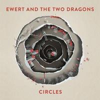 Ewert and The Two Dragons - Circles 2015