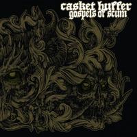 Casket Huffer - Gospels of Scum