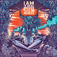 I am the Sun - Death Water