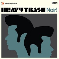 Heavy Trash - Noir!