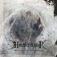 Hands of Despair - Well of the Disquited