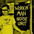 Workin' Man Noise Unit