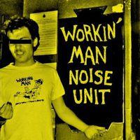 Workin' Man Noise Unit