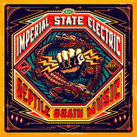 Imperial State Electric - Reptile Brain Music - 2013