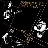 Copycats - An Idead Died