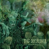 Pig Destroyer - Mass and Volume EP