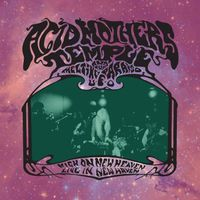 Acid Mothers Temple & the Melting Paraiso U.F.O. - High on New Heaven, Live in New Haven