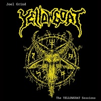 Joel Grind - The Yellowgoat Sessions - 2013 (speed-thrash-black-punk-metal)