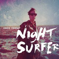 Chuck Prophet - Night Surfer